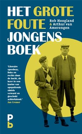 Het grote foute jongens boek van Rob Hoogladn en Arthur van Amerongen