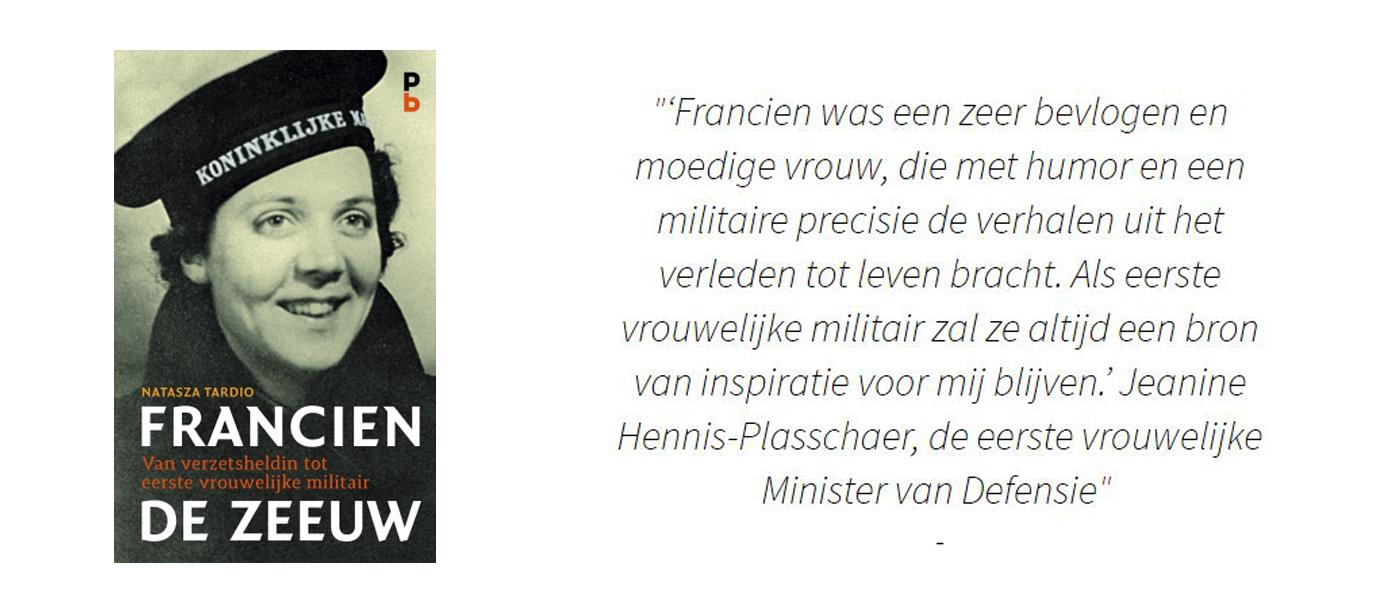 Francien de Zeeuw, Verzetsheldin, eerlijke vrouwelijke militair, Hennis, Minister van Defensie, Tweede Wereldoorlog