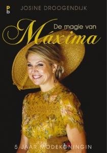 De magie van Maxima 5 jaar modekoningin cover